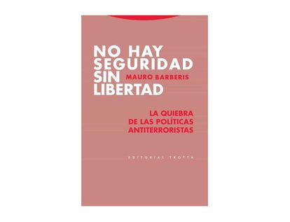 no-hay-seguridad-sin-libertad-9788498798197