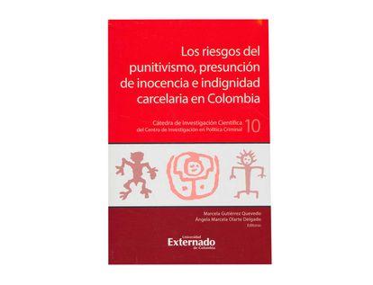 los-riesgos-del-punitivismo-presuncion-de-inocensia-e-indignidad-carcelaria-en-colombia-9789587902464