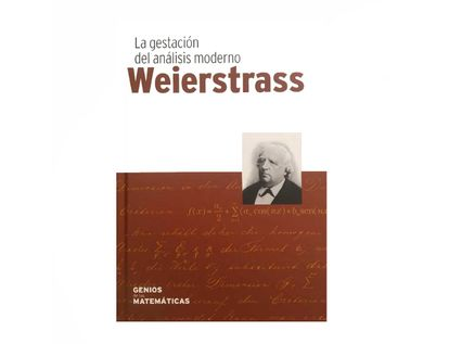 weierstrass-la-gestacion-del-analisis-moderno-9788447390663