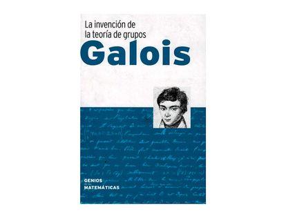 galois-la-invencion-de-la-teoria-de-grupos-9788447390656