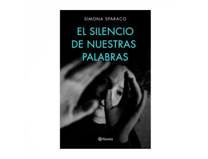 el-silencio-de-nuestras-palabras-9789584287250