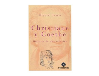 christiane-y-goethe-historia-de-una-relacion-9788432310560