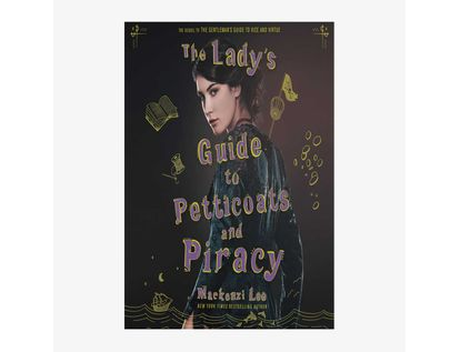 the-lady-s-guide-to-petticoats-and-piracy-9780062795328