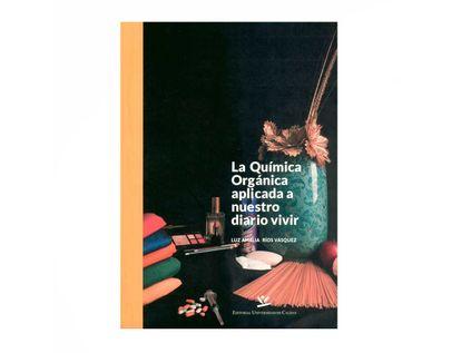 la-quimica-organica-aplicada-a-nuestro-diario-vivir-9789587592030
