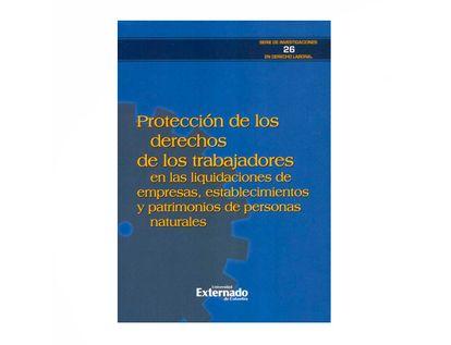 proteccion-de-los-derechos-de-los-trabajadores-en-las-liquidaciones-de-empresas-establecimientos-y-patrimonios-9789587903515
