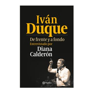 ivan-duque-de-frente-y-a-fondo-9789584290076