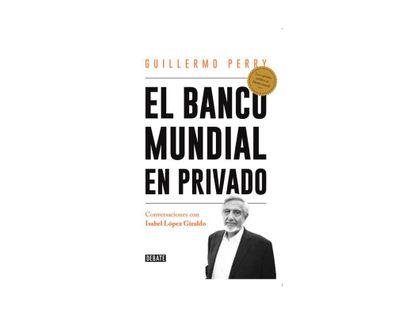 el-banco-mundial-en-privado-9789585446946