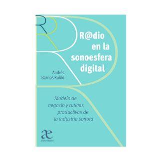 radio-en-la-sonoesfera-digital-modelo-de-negocio-y-rutinas-productivas-de-la-industria-sonora-9789587786521
