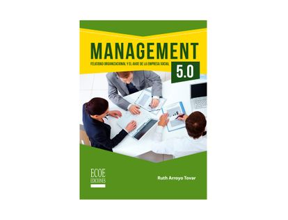 management-5-0-felicidad-organizacional-y-el-auge-de-la-empresa-social-9789587719130