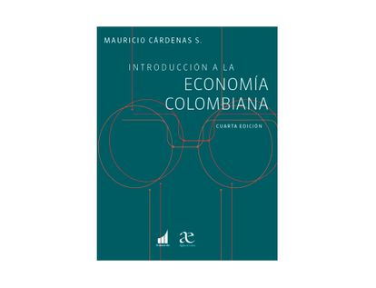 introduccion-a-la-economia-colombiana-4ed-9789587786620