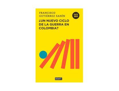 nuevo-ciclo-de-la-guerra-en-colombia-pais-360-9789585132054
