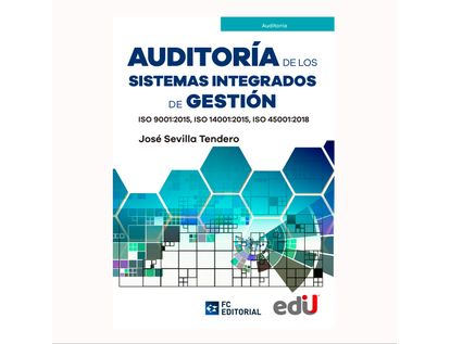 auditoria-de-los-sistemas-integrados-de-gestion-iso-9001-2015-iso-14001-2015-iso-45001-2018-9789587922202