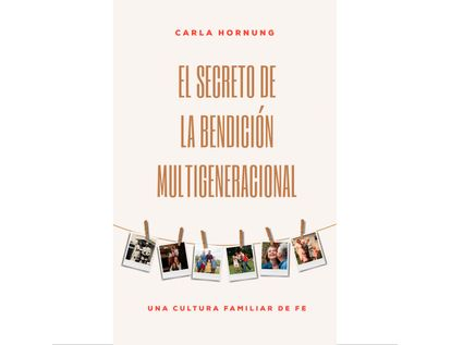 el-secreto-de-la-bendicion-multigeneracional-9781641232531