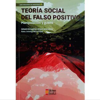 teoria-social-del-falso-positivo-manipulacion-y-guerra-9789585495432
