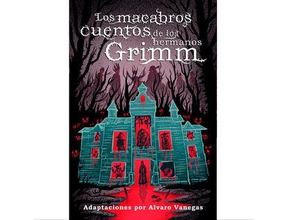los-macrabros-cuentos-de-los-hermanos-grimm-9789585107465