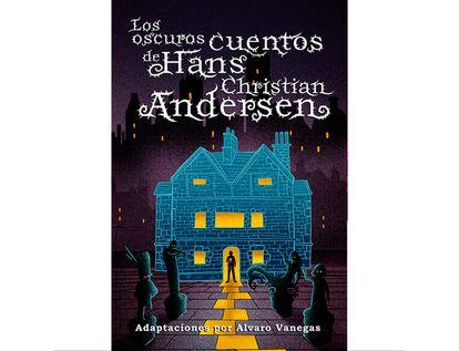 los-oscuros-cuentos-de-hans-christian-andersen-9789585107489