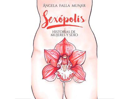 sexopolis-historias-de-mujeres-y-sexo-9789585107649
