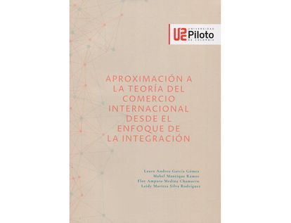 aproximacion-a-la-teoria-del-comercio-internacional-desde-el-enfoque-de-la-integracion-9789585106055