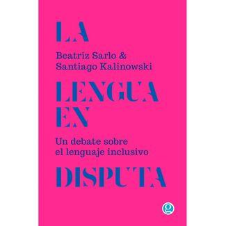 la-lengua-en-disputa-un-debate-sobre-el-lenguaje-inclusivo-9789586656306