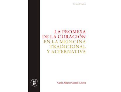 la-promesa-de-la-curacion-en-la-medicina-tradicional-y-alternativa-9789587844092