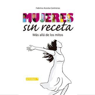 mujeres-sin-receta-mas-alla-de-los-mitos-9789585472358