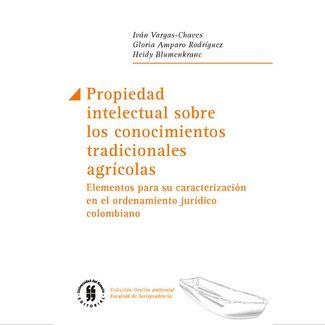 propiedad-intelectual-sobre-los-conocimientos-tradicionales-agricolas-9789587844122