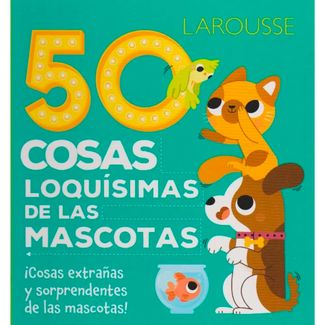 50-cosas-loquisimas-de-las-mascotas-9786072121713