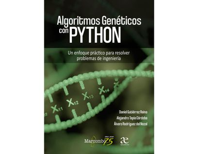 algoritmos-geneticos-con-python-un-enfoque-practico-para-resolver-problemas-de-ingenieria-9789587786767