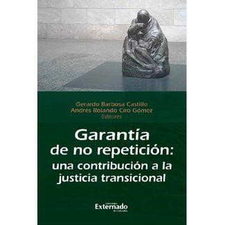 garantia-de-no-repeticion-una-contribucion-a-la-justicia-transicional-9789587903607