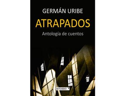 atrapados-antologia-de-cuentos-9789585472464