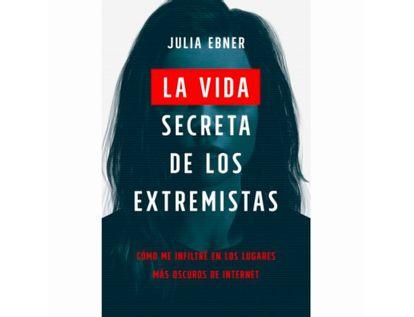 la-vida-secreta-de-los-extremistas-9789584292254