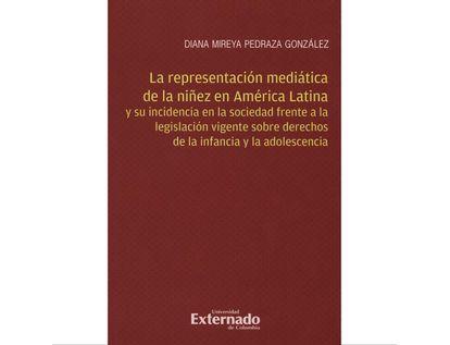 representacion-mediatica-de-la-ninez-en-america-latina-y-su-incidencia-en-la-sociedad-frente-a-la-legislacion-9789587729405