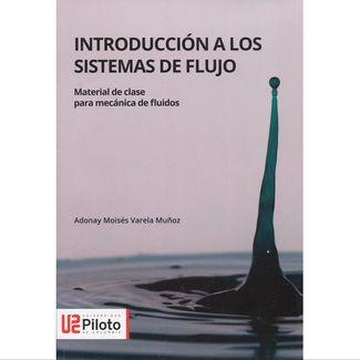 introduccion-a-los-sistemas-de-flujo-material-de-clase-para-mecanica-de-fluidos-9789585106116