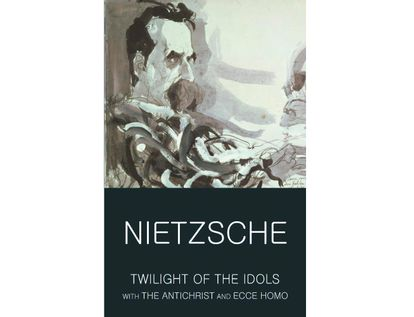 twilight-of-the-idols-with-the-antichrist-and-ecce-homo-9781840226133