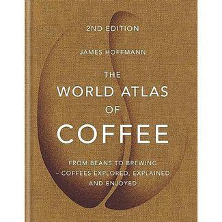 the-world-atlas-of-coffee-9781784724290