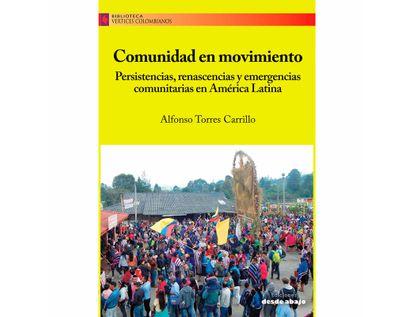 comunidad-en-movimiento-persistencias-renascencias-y-emergencias-comunitarias-en-america-latina-9789585555297