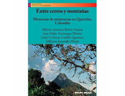entre-cerros-y-montanas-memorias-de-resistencia-en-quinchia-colombia-9789585555341