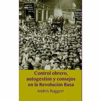 control-obrero-autogestion-y-consejos-en-la-revolucion-rusa-9789585555426