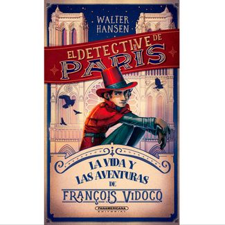 el-detective-de-paris-la-vida-y-las-aventuras-de-fran-ois-vidocq-9789583062810