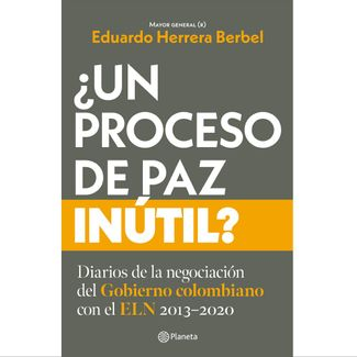 -un-proceso-de-paz-inutil--9789584292759