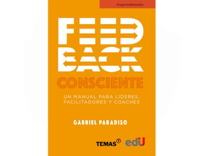 feedback-consciente-un-manual-para-lideres-facilitadores-y-coaches-9789587921489