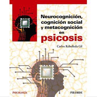 neurocognicion-cognicion-social-y-metacognicion-en-psicosis-9788436842203
