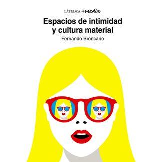 espacios-de-intimidad-y-cultura-material-9788437641003