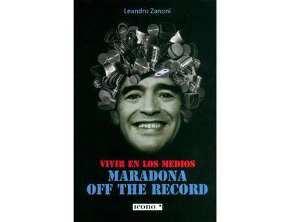 vivir-en-los-medios-maradona-off-the-record-9789585472488