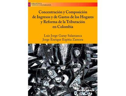 concentracion-y-composicion-de-ingresos-y-de-gastos-de-los-hogares-y-reforma-de-la-tributacion-en-colombia-9789585555440