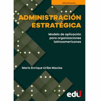 administracion-estrategica-modelo-de-aplicacion-para-organizaciones-latinoamericanas-9789587922530