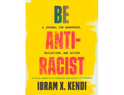 be-antiracist-a-journal-for-awareness-relection-and-action-9780593233009