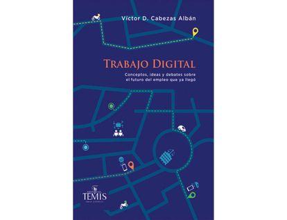 trabajo-digital-conceptos-ideas-y-debates-sobre-el-futuro-del-empleo-que-ya-llego-9789583512650
