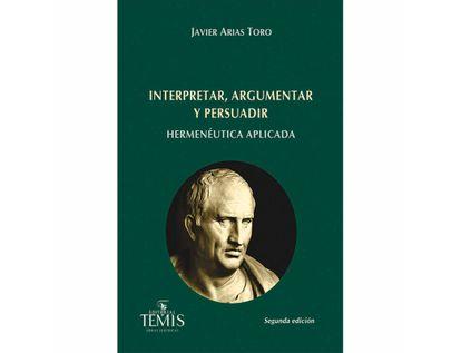 interpretar-argumentar-y-persuadir-hermeneutica-aplicada-9789583512667