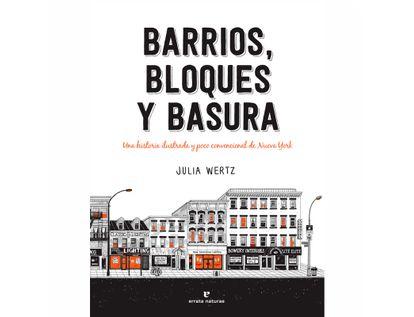 barrios-bloques-y-basura-una-historia-ilustrada-y-poco-convencional-de-nueva-york-9788417800505